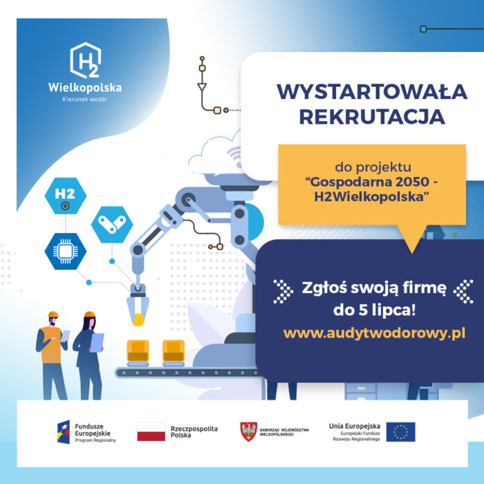 """Plakat informujący o wystartowaniu rekrutacji do projektu """"Gospodarka 2050-H2 Wielkopolska"""". Termin zgłaszania firm do 5 lipca"""