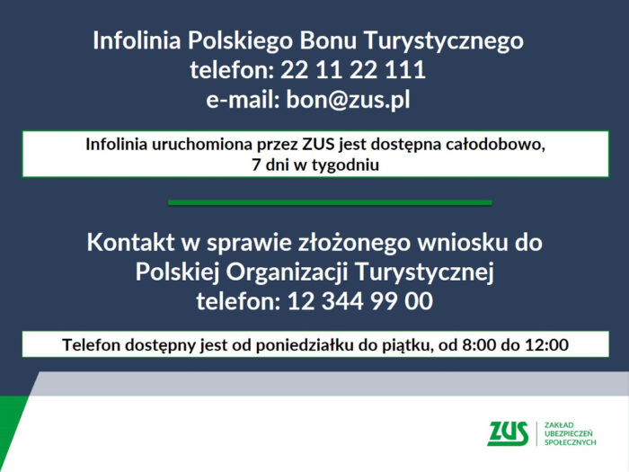 Infolinia Polskiego Bonu Turystycznego telefon: 22 11 22 111 e-mail: bon@zus.pl